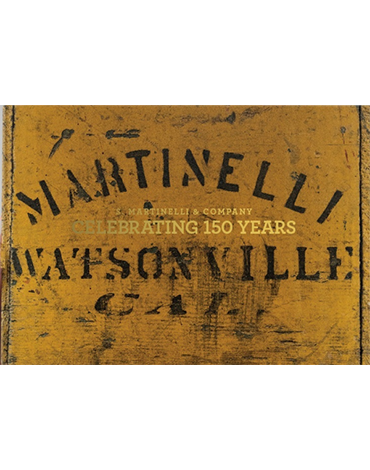 S. Martinelli & Company Celebrating 150 Years Book